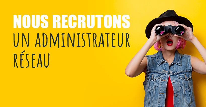 Administrateur réseau H/F | Recrutement Nantes